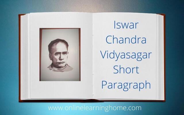 Iswar Chandra Vidyasagar Short Paragraph