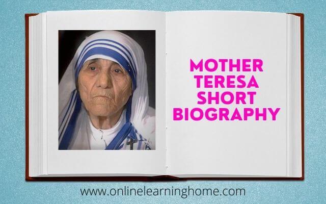 Write a Short Biography of Mother Teresa