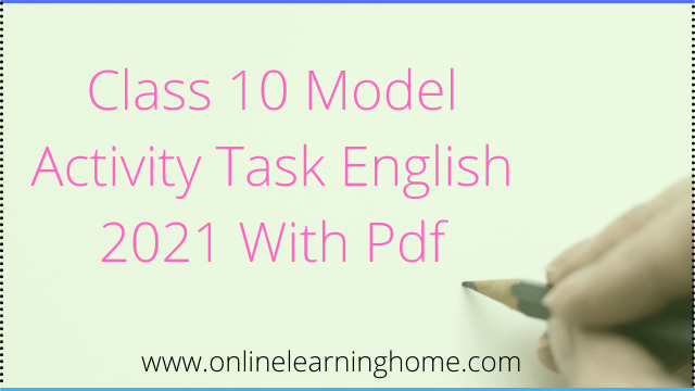 Class 10 Model Activity Task English 2021 With Pdf