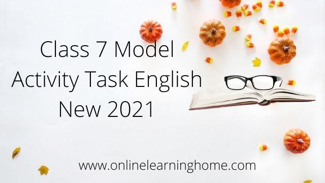 Class 7 Model Activity Task English New