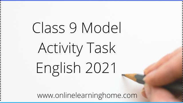 Class 9 Model Activity Task English 2021